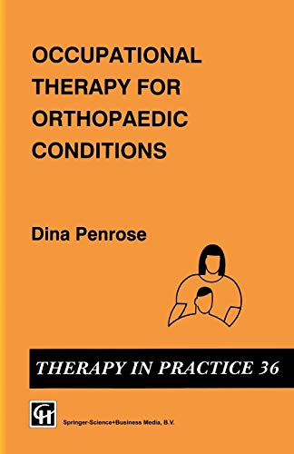 Occupational Therapy for Orthopaedic Conditions (Therapy in Practice Series)