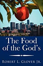[(The Food of the God's)] [By (author) Robert L. Glover Jr.] published on (November, 2006)
