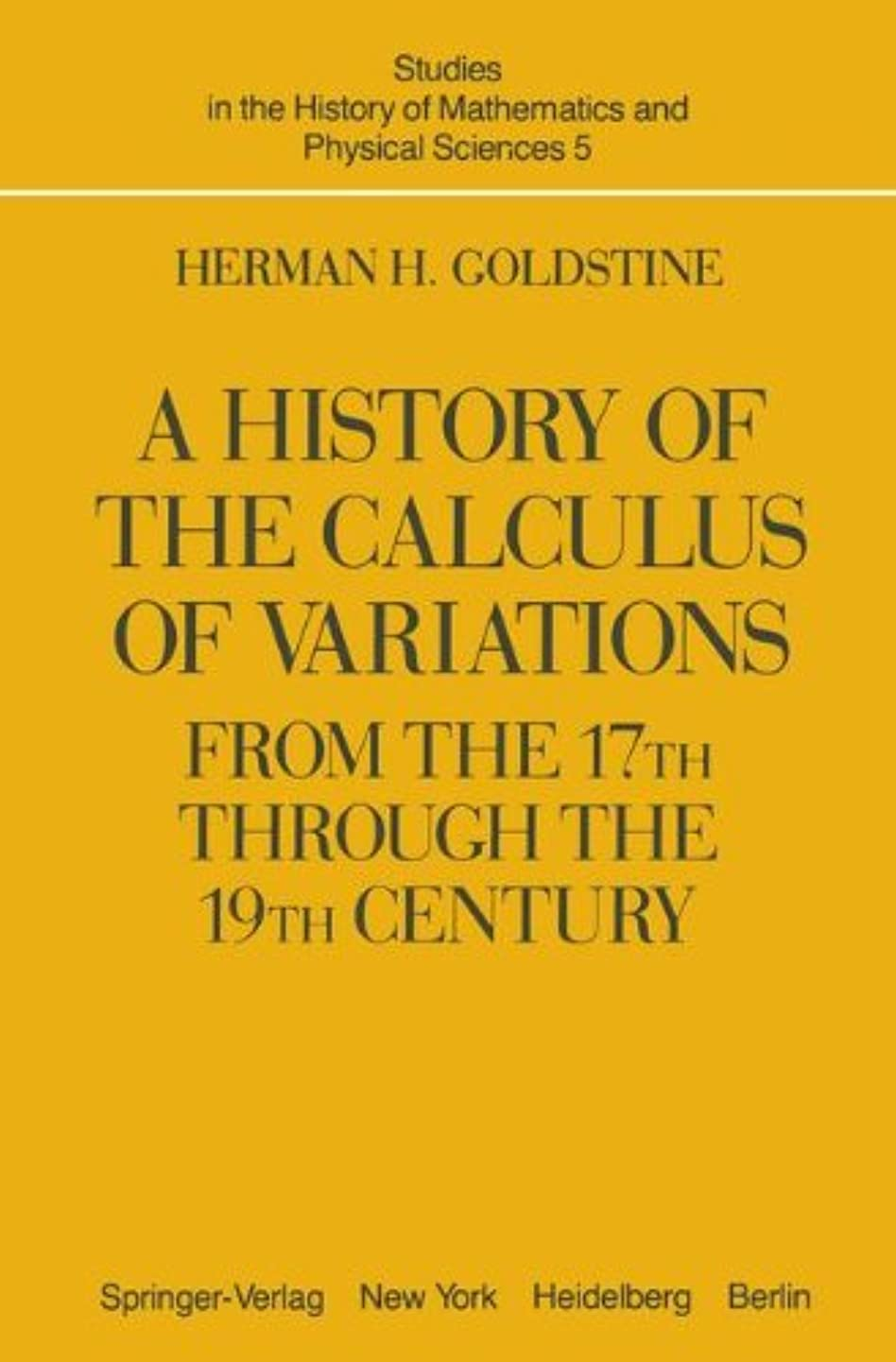 同じスリム呼び出すA History of the Calculus of Variations from the 17th through the 19th Century (Studies in the History of Mathematics and Physical Sciences)