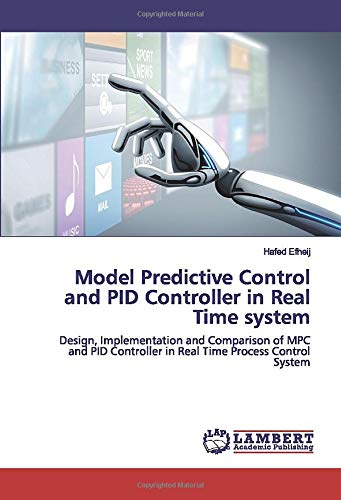 Model Predictive Control and PID Controller in Real Time system: Design, Implementation and Comparison of MPC and PID Controller in Real Time Process Control System