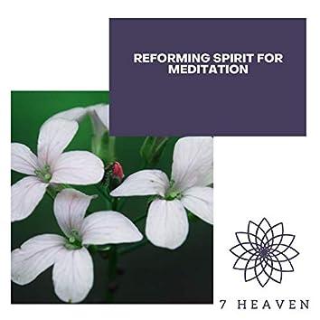 Reforming Spirit For Meditation