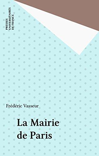 La Mairie de Paris (Que sais-je ? t. 3481) (French Edition)