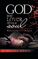 God the Lover of Your Soul: Relationship Not Religion