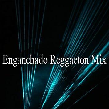 Enganchado Reggaeton Mix