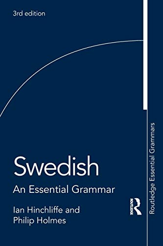 Compare Textbook Prices for Swedish: An Essential Grammar Routledge Essential Grammars 3 Edition ISBN 9781138677852 by Hinchliffe, Ian,Holmes, Philip