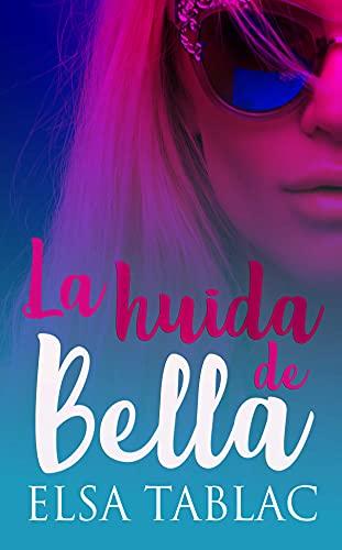 La huida de Bella de Elsa Tablac