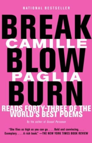 Break, Blow, Burn: Camille Paglia Reads Forty-three of the World's Best Poems (English Edition)