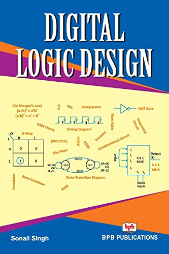 Compare Textbook Prices for Digital Logic Design: Learn the Logic Circuits and Logic Design English Edition  ISBN 9788183335805 by Singh, Sonali
