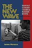 The New Wave: Truffaut Godard Chabrol Rohmer Rivette: 1 (Thirtieth Anniversary Edition)