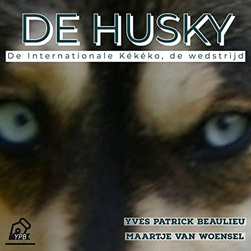 De Husky: De Internationale Kékéko, de wedstrijd (Dutch Edition)