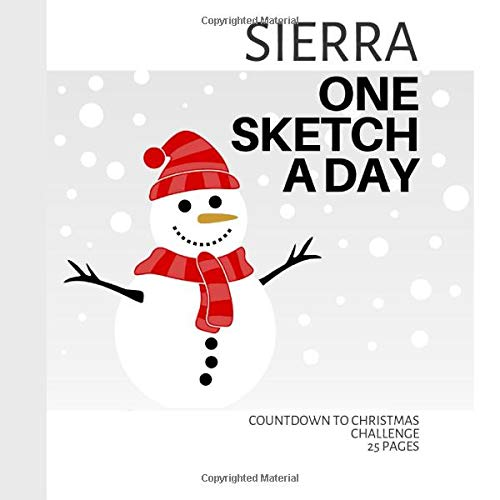 Sierra: Personalized countdown to Christmas sketchbook with name: One sketch a day for 25 days challenge