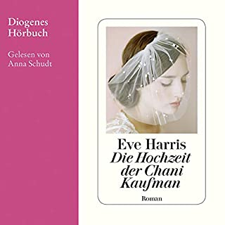 Die Hochzeit der Chani Kaufman                   By:                                                                                                                                 Eve Harris                               Narrated by:                                                                                                                                 Anna Schudt                      Length: 11 hrs and 20 mins     Not rated yet     Overall 0.0