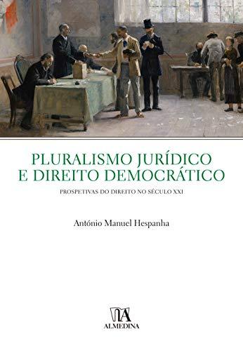 Pluralismo Jurídico e Direito Democrático: Prospectivas do Direito no Século XXI