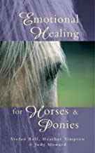 Emotional Healing For Horses & Ponies by Stefan Ball (Illustrated, 1 Nov 2001) Paperback