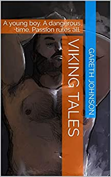 Viking Tales: A young boy. A dangerous time. Passion rules all. by [Gareth Johnson]