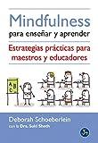 Mindfulness Para Enseñar Y Aprender: Estrategias prácticas para maestros y...
