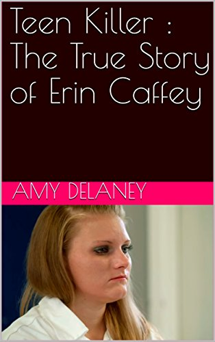 Teen Killer The True Story Of Erin Caffey Kindle Edition By Delaney Amy Politics Social Sciences Kindle Ebooks Amazon Com Erin caffey is a member of vimeo, the home for high quality videos and the people who love them. teen killer the true story of erin caffey
