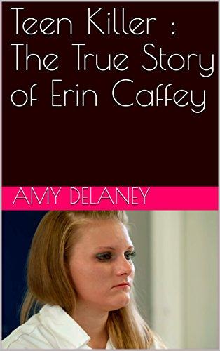 Teen Killer The True Story Of Erin Caffey Kindle Edition By Delaney Amy Politics Social Sciences Kindle Ebooks Amazon Com Phil urges prisoner erin caffey to tell the truth. teen killer the true story of erin caffey