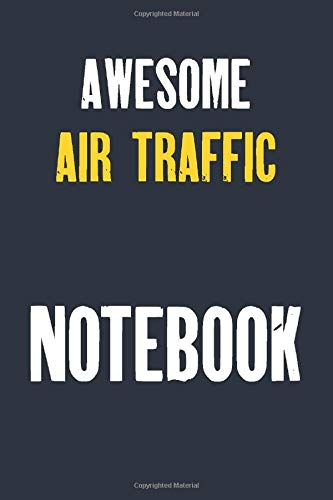 Awesome Air traffic controller Notebook : Job Lined Notebooks 6 x 9 100 Pages Career Motivational Journal Gift For Him Her Sketchbook Gifts Lined ... Gift Notebooks For Air traffic controller