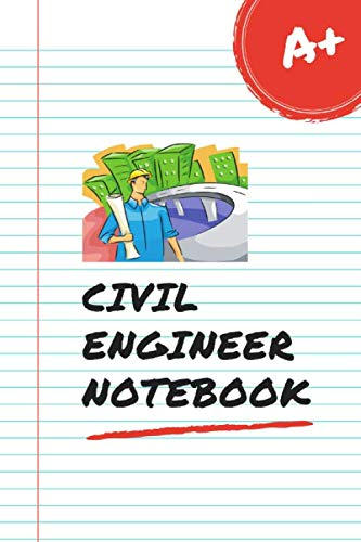 Civil Engineer Notebook: Civil Engineer Gifts For Men Or Women. Writing Journals With Lined Paper Fo