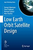 Low Earth Orbit Satellite Design (Space Technology Library (36))