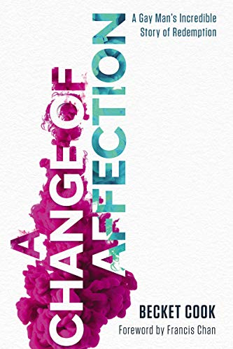 A Change of Affection: A Gay Man's Incredible Story of Redemption (English Edition)