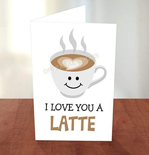 I Love You A Max 52% OFF Latte Card Cheap sale Pun Greeting Gr Valentine's