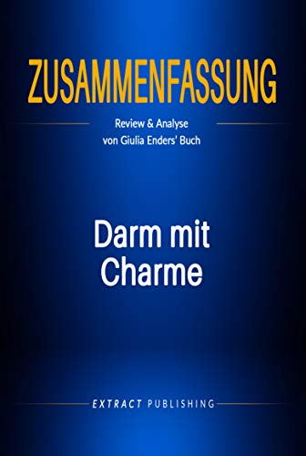 Zusammenfassung: Darm mit Charme: Review und Analyse von Giulia Enders' Buch