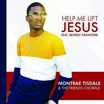 Help Me Lift Jesus