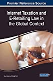 Internet Taxation and E-Retailing Law in the Global Context (Advances in Electronic Commerce)