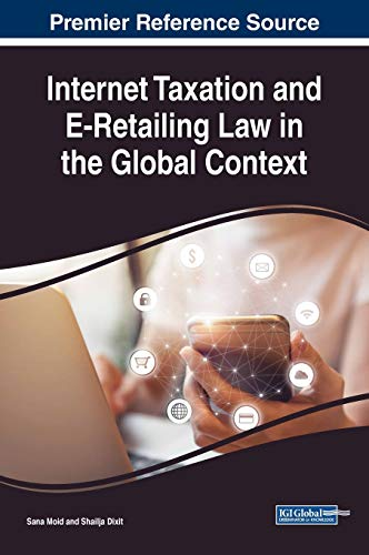 Compare Textbook Prices for Internet Taxation and E-Retailing Law in the Global Context Advances in Electronic Commerce 1 Edition ISBN 9781522537878 by Sana Moid,Sana Moid,Shailja Dixit