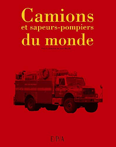 Camions et sapeurs-pompiers du monde