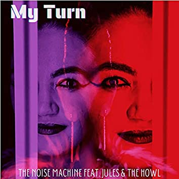 My Turn (feat. Jules & The Howl)