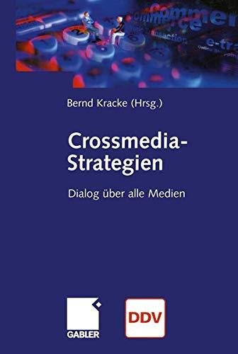 Crossmedia-Strategien: Dialog über alle Medien (German Edition)