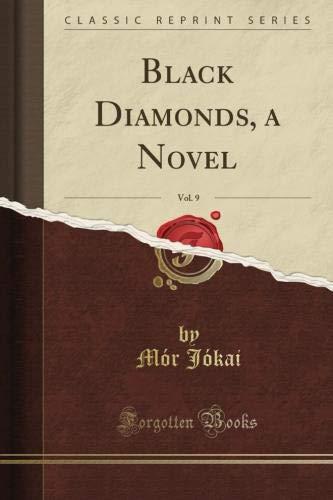 Black Diamonds, a Novel, Vol. 9 (Classic Reprint)
