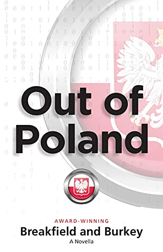 Out of Poland: Novella by [Charles Breakfield, Rox Burkey]