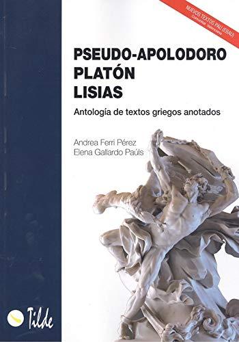 Pseudo-Apolodoro, Platón, Lisias: Antología de textos griegos anotados. EBAU Comunidad Valenciana: 4