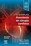 Kaplan. Anestesia en cirugía cardiaca (2ª ed.)