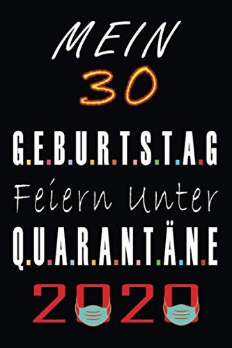 Mein 30 Geburtstag Feiern Unter Quarantäne 2020: Geburtstag geschenk FRAUEN UND MÄNNER, 30 jährige Geburtstagsgeschenk für Mama, Papa, Freund, Bruder... Notizbuch A5 liniert, notizbuch geschenk....