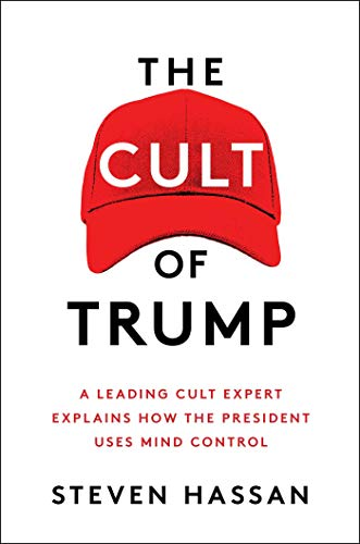 Compare Textbook Prices for The Cult of Trump: A Leading Cult Expert Explains How the President Uses Mind Control  ISBN 9781982127336 by Hassan, Steven