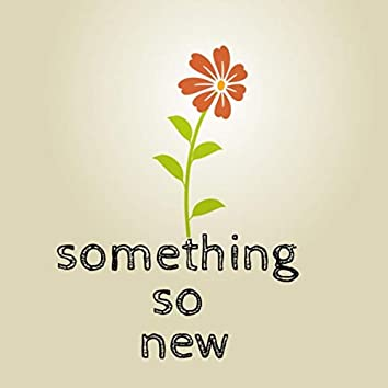 Something so New (feat. Kim Frias)