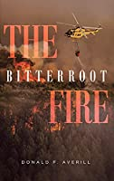 The Bitterroot Fire