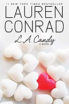L.A. Candy by [Lauren Conrad]