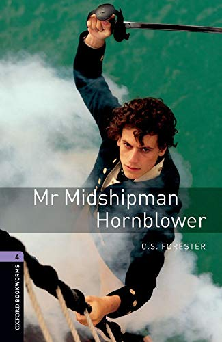 Oxford Bookworms Library Level 4 Mr Midshipman Hornblowerの詳細を見る
