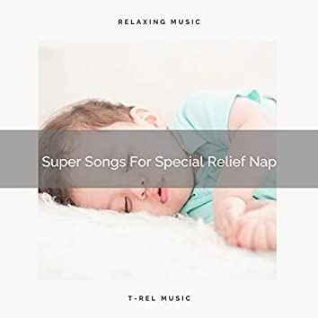 Super Songs For Special Relief Nap