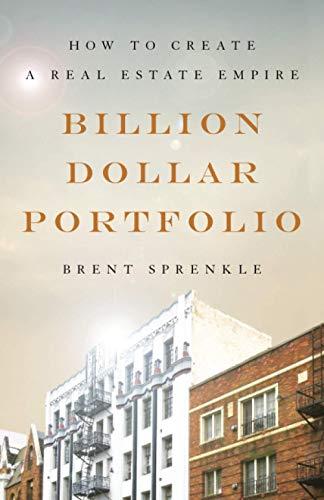 Real Estate Investing Books! - Billion Dollar Portfolio: How to Create a Real Estate Empire