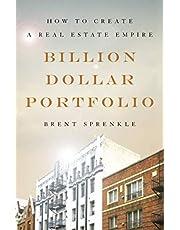 Billion Dollar Portfolio: How to Create a Real Estate Empire