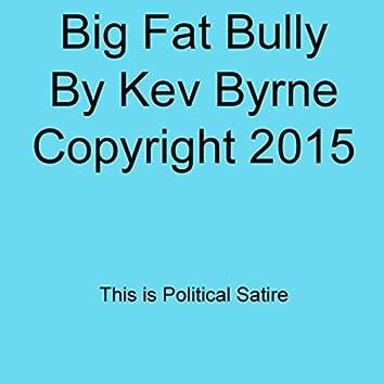Big Fat Bully