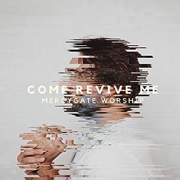 Come Revive Me