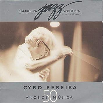 Cyro Pereira - 50 Anos de Música